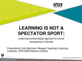 Learning is not a spectator sport: