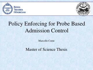 Policy Enforcing for Probe Based  Admission Control