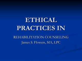 ETHICAL PRACTICES IN