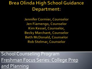 School Counseling Program Freshman Focus Series: College Prep and Planning