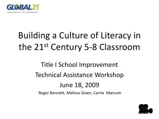 Building a Culture of Literacy in the 21 st  Century 5-8 Classroom