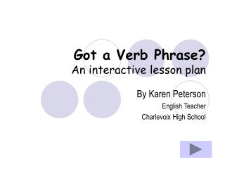 Got a Verb Phrase? An interactive lesson plan