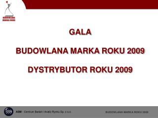 GALA BUDOWLANA MARKA ROKU 2009 DYSTRYBUTOR ROKU 2009