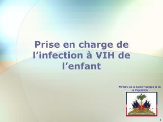 Prise en charge de l'infection à VIH de l'enfant
