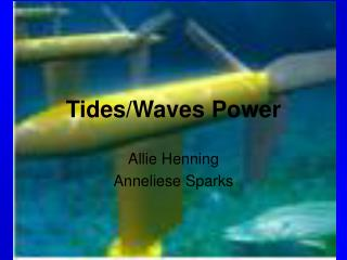 Tides/Waves Power
