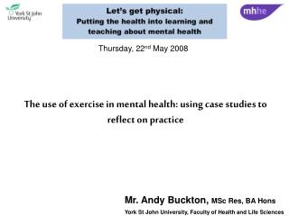 The use of exercise in mental health: using case studies to reflect on practice
