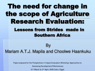 The need for change in the scope of Agriculture Research Evaluation: Lessons from Strides  made in 		Southern Africa