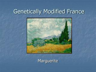 Genetically Modified France