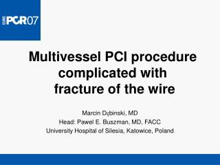 Multivessel PCI procedure complicated with  fracture of the wire