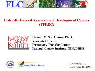 Thomas M. Stackhouse, Ph.D. Associate Director Technology Transfer Center National Cancer Institute, NIH, DHHS