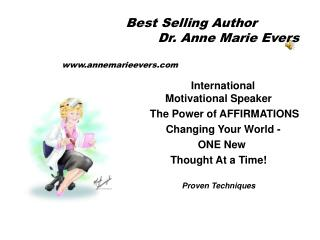 Best Selling Author      			Dr. Anne Marie Evers www.annemarieevers.com