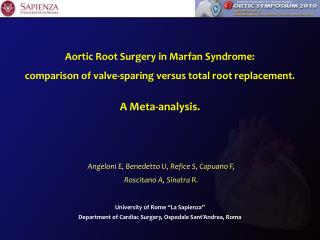 Aortic Root Surgery in Marfan Syndrome: comparison of valve-sparing versus total root replacement. A Meta-analysis.