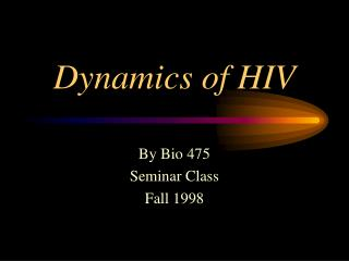 Dynamics of HIV