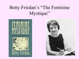 "Betty Friedan's ""The Feminine Mystique"""