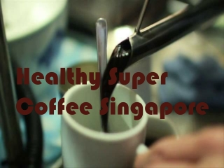 Healthy Super Coffee Singapore
