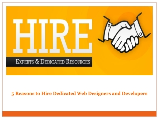 5 Reasons to Hire Dedicated Web Designers and Developers