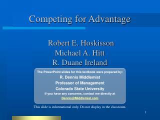 Competing for Advantage Robert E. Hoskisson Michael A. Hitt R. Duane Ireland