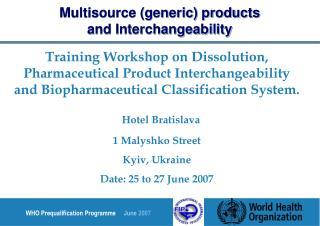 Training Workshop on Dissolution, Pharmaceutical Product Interchangeability and Biopharmaceutical Classification System.