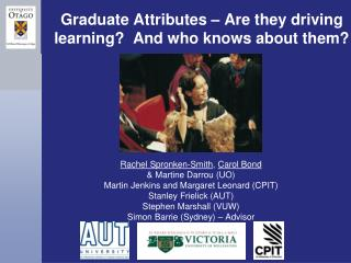 Graduate Attributes – Are they driving learning? And who knows about them?