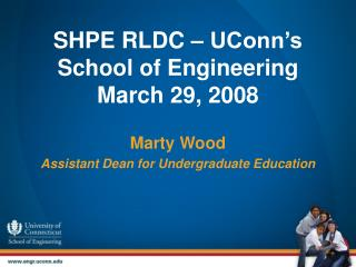 SHPE RLDC – UConn's School of Engineering March 29, 2008