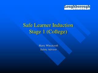 Safe Learner Induction Stage 1 (College)