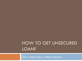 How to get unsecured loan