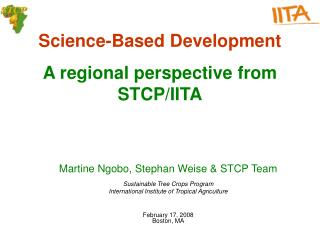 Science-Based Development A regional perspective from STCP/IITA