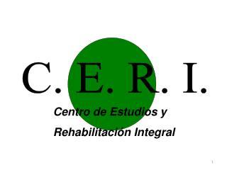 C. E. R. I.