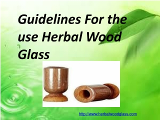 Guidelines For the use Herbal Wood Glass