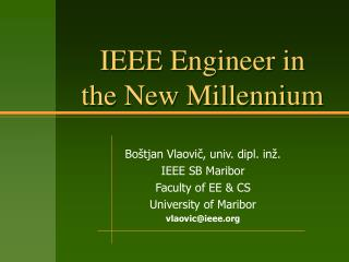 IEEE Engineer in the New Millennium
