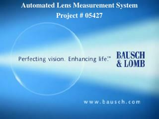 Automated Lens Measurement System Project # 05427
