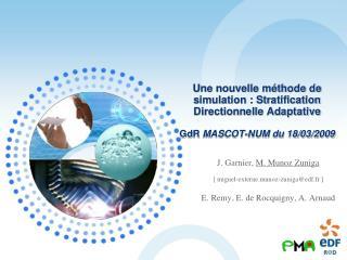 Une nouvelle méthode de simulation : Stratification Directionnelle Adaptative GdR MASCOT-NUM du 18/03/2009