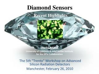 Diamond  Sensors Recent Highlights