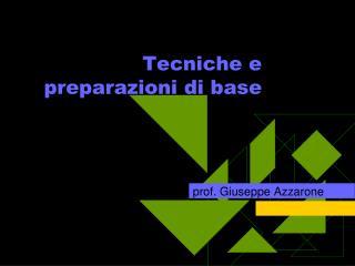 Tecniche e preparazioni di base
