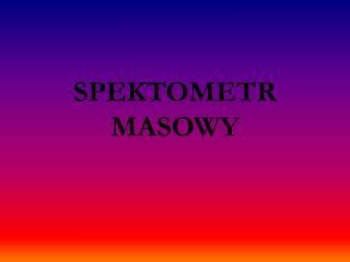 SPEKTOMETR MASOWY