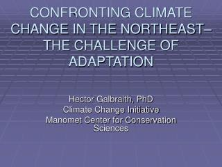 CONFRONTING CLIMATE CHANGE IN THE NORTHEAST– THE CHALLENGE OF ADAPTATION