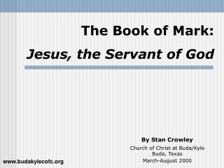 The Book of Mark: Jesus, the Servant of God