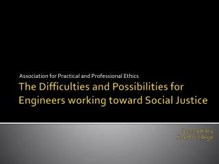 The Difficulties and Possibilities for Engineers working toward Social Justice