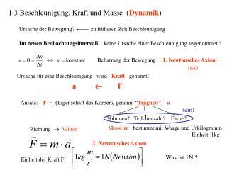 1.3 Beschleunigung, Kraft und Masse ( Dynamik )