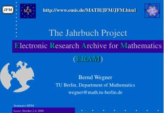 The Jahrbuch Project E lectronic  R esearch  A rchive for  M athematics ( ERAM )