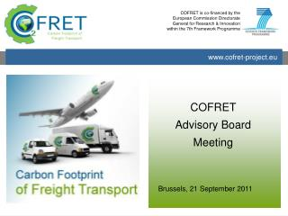 COFRET is co-financed by the European Commission Directorate General for Research & Innovation within the 7th Framew