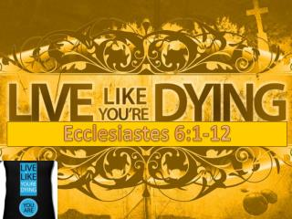 Ecclesiastes 6:1-12