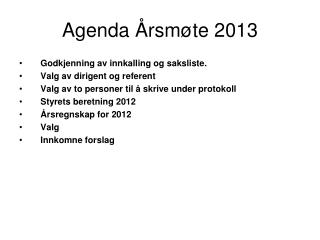 Agenda Årsmøte 2013