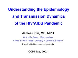 Understanding the Epidemiology and Transmission Dynamics  of the HIV/AIDS Pandemic