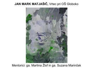 JAN MARK MATJAŠIČ, Vrtec pri OŠ Globoko