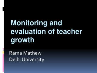 Monitoring and evaluation of teacher growth