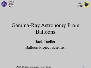 Gamma-Ray Astronomy From Balloons
