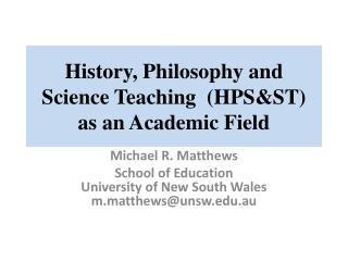 History, Philosophy and Science Teaching  HPSST  as an Academic Field