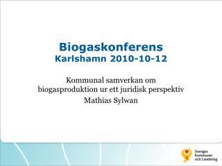 Biogaskonferens Karlshamn 2010-10-12