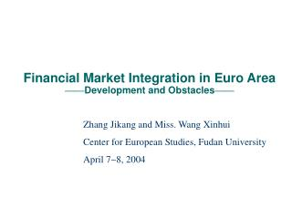 Financial Market Integration in Euro Area —— Development and Obstacles ——